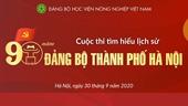 """Đảng uỷ Học viện Nông nghiệp Việt Nam tổ chức cuộc thi """"Tìm hiểu lịch sử 90 năm Đảng bộ Thành phố Hà Nội"""""""