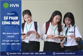 Điểm sáng ngành Sư phạm công nghệ - Học viện Nông nghiệp Việt Nam